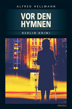 Alfed Hellmann Vor den Hymnen Berlin Krimi